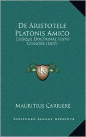 De Aristotele Platonis Amico: Eiusque Doctrinae Iusto Censore (1837)