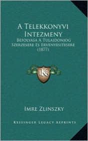 A Telekkonyvi Intezmeny: Befolyasa A Tulajdonjog Szerzesere Es Ervenyesitesere (1877) - Imre Zlinszky
