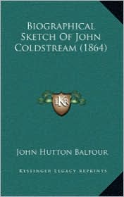 Biographical Sketch Of John Coldstream (1864) - John Hutton Balfour
