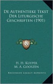 De Authentieke Tekst Der Liturgische Geschriften (1901)