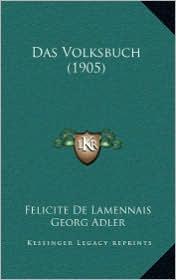 Das Volksbuch (1905) - Felicite De Lamennais, Georg Adler, Alfred Paetz (Translator)
