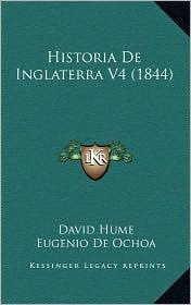 Historia De Inglaterra V4 (1844) - David Hume, Eugenio De Ochoa (Translator)