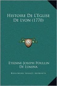 Histoire De L'Eglise De Lyon (1770) - Etienne-Joseph Poullin De Lumina