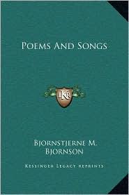 Poems And Songs - Bjornstjerne Bjornson