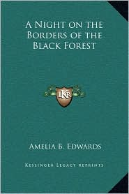 A Night on the Borders of the Black Forest - Amelia B. Edwards
