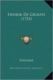 Henrik de Groote (1753) - Voltaire