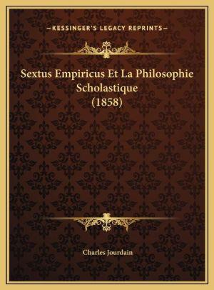 Sextus Empiricus Et La Philosophie Scholastique (1858)