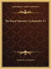 The Royal Masonic Cyclopaedia V1 - Kenneth R H MacKenzie