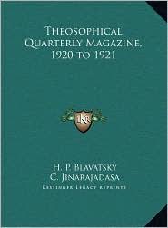 Theosophical Quarterly Magazine, 1920 to 1921 - H.P. Blavatsky, C. Jinarajadasa