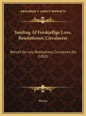 Samling Af Forskjellige Love, Resolutioner, Circulaerer - Norway (author)