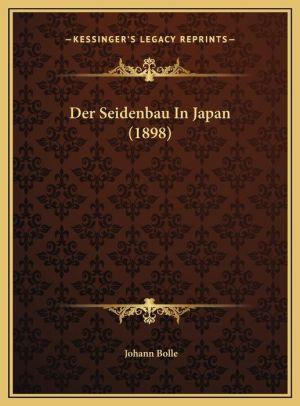 Der Seidenbau In Japan (1898)