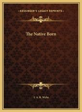 The Native Born - I A R Wylie