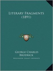 Literary Fragments (1891) - George Charles Brodrick