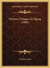 Premiers Voyages En Zigzag (1885) - Rodolphe Topffer