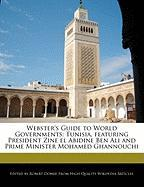 Webster's Guide to World Governments: Tunisia, Featuring President Zine El Abidine Ben Ali and Prime Minister Mohamed Ghannouchi