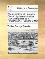 The expedition of Humphry Clinker. By Tobias Smollet, M.D. With plates by T. Rowlandson. ... Volume 2 of 2 - Smollett, Tobias George