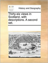 Thirty-Six Views In Scotland, With Descriptions. A Second Set. - See Notes Multiple Contributors