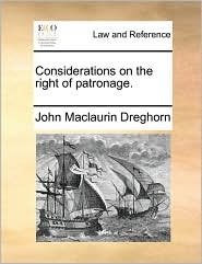 Considerations on the right of patronage. - John Maclaurin Dreghorn