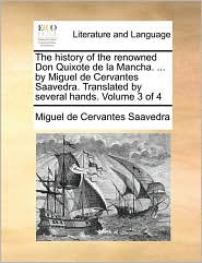 The history of the renowned Don Quixote de la Mancha. . by Miguel de Cervantes Saavedra. Translated by several hands. Volume 3 of 4 - Miguel de Cervantes Saavedra