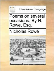 Poems on several occasions. By N. Rowe, Esq. - Nicholas Rowe