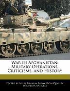 War in Afghanistan: Military Operations, Criticisms, and History