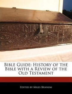 Bible Guide: History of the Bible with a Review of the Old Testament - Wright, Eric Branum, Miles