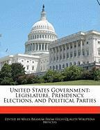 United States Government: Legislature, Presidency, Elections, and Political Parties