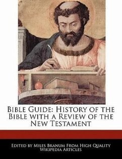 Bible Guide: History of the Bible with a Review of the New Testament - Wright, Eric Branum, Miles