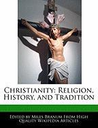 Christianity: Religion, History, and Tradition