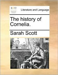 The history of Cornelia. - Sarah Scott