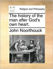 The history of the man after God's own heart. - John Noorthouck