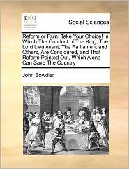 Reform Or Ruin - John Bowdler