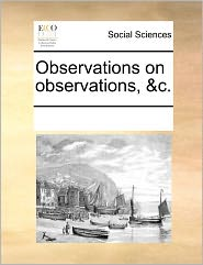 Observations On Observations, &C. - See Notes Multiple Contributors