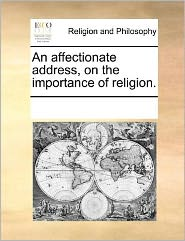 An Affectionate Address, On The Importance Of Religion. - See Notes Multiple Contributors
