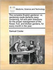 The Complete English Gardener - Samuel Cooke