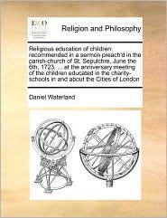 Religious Education Of Children - Daniel Waterland