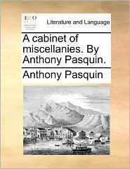A cabinet of miscellanies. By Anthony Pasquin. - Anthony Pasquin
