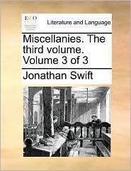 Miscellanies. The third volume. Volume 3 of 3 - Jonathan Swift