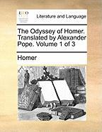 The Odyssey of Homer. Translated by Alexander Pope. Volume 1 of 3