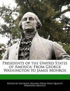 Presidents of the United States of America: From George Washington to James Monroe - Hartsoe, Holden Holden, Anthony