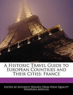 A Historic Travel Guide to European Countries and Their Cities: France - Hartsoe, Holden Holden, Anthony