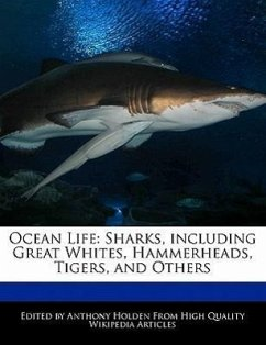 Ocean Life: Sharks, Including Great Whites, Hammerheads, Tigers, and Others - Hartsoe, Holden Holden, Anthony