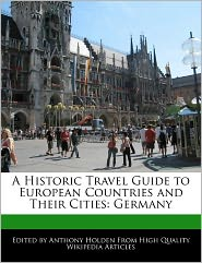 A Historic Travel Guide To European Countries And Their Cities - Anthony Holden