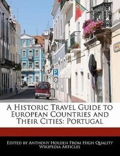 A Historic Travel Guide to European Countries and Their Cities: Portugal - Hartsoe, Holden Holden, Anthony