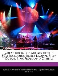 Great Rock/Pop Artists of the 80's: Including Bobby Brown, Billy Ocean, Pink Floyd and Others - Holden, Anthony