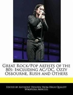 Great Rock/Pop Artists of the 80s: Including AC/DC, Ozzy Osbourne, Rush and Others - Holden, Anthony