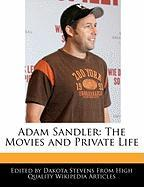 Adam Sandler: The Movies and Private Life