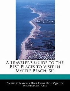 A Traveler's Guide to the Best Places to Visit in Myrtle Beach, SC - Canter, Natalie Holt, Natasha