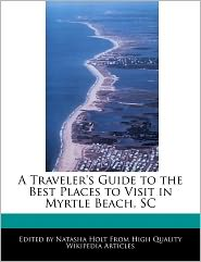 A Traveler's Guide To The Best Places To Visit In Myrtle Beach, Sc - Natasha Holt