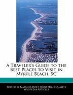 A Traveler's Guide to the Best Places to Visit in Myrtle Beach, SC